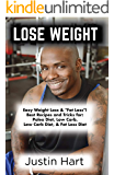 "Lose Weight: Easy Weight Loss & ""Fat Loss""! Best Recipes And Tricks For: Paleo Diet, Low Carb, Low Carb Diet, & Fat Loss…"