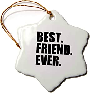 3dRose orn_151502_1 Best Friend Ever-Gifts for BFFs and Good Friends-Humor-Humorous Friendship Gifts-Snowflake Ornament, 3-Inch, Porcelain