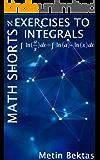 Exercises to Math Shorts - Integrals (English Edition)