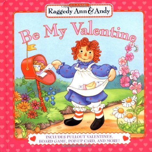 Be My Valentine: Includes Pullout Valentines Board Game Popup Card And More (Raggedy Ann & Andy)