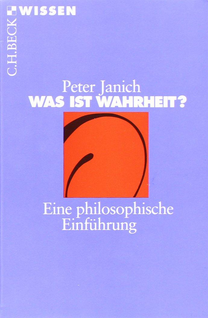 Was ist Wahrheit?: Eine philosophische Einführung
