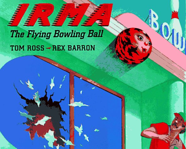 Irma the Flying Bowling Ball