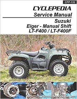 Book CPP-132-P Suzuki Eiger LT-F400 LT-F400F Manual Shift ATV Printed Cyclepedia Repair Manual