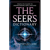 The Seer's Dictionary: Your A-Z Guide to Understanding Seer Language