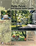 img - for Petite Patios & Intimate Outdoor Spaces book / textbook / text book