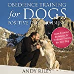 Obedience Training for Dogs: Positive Dog Training | Andy Riley