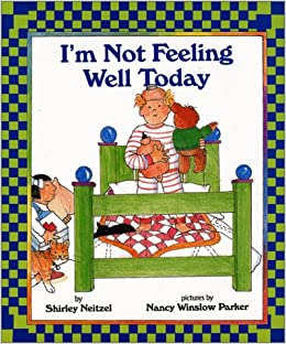 Im not feeling well today shirley neitzel 9780688173807 books im not feeling well today shirley neitzel 9780688173807 books amazon altavistaventures Gallery