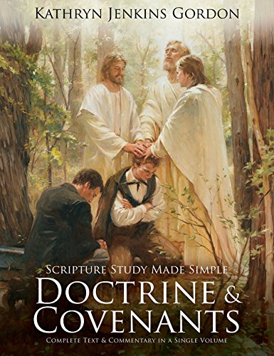 Scripture Study Made Simple: The Doctrine and Covenants by [Gordon, Kathryn Jenkins]