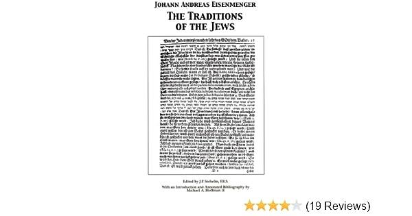 The Traditions of the Jews: Johann A. Eisenmenger, J.P. Stehelin, Michael A. Hoffman II: 9780970378446: Amazon.com: Books