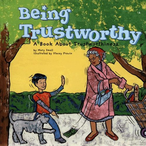 Being Trustworthy: A Book About Trustworthiness (Way to Be!) pdf