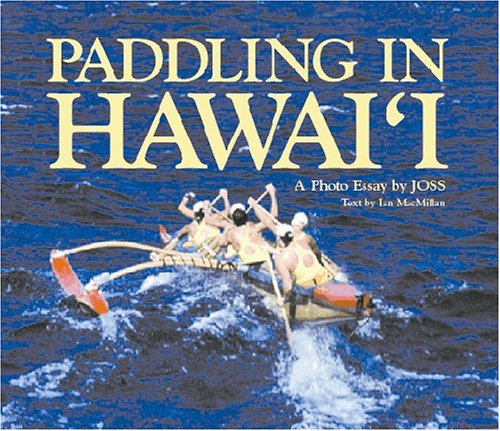 by essay hawaii in joss paddling photo Paddling in hawaii hawaii a photo essay by joss faria tachometer wiring 2005 yamaha 225 outboard owners manual monster squata step by step guide to a bigger squat.