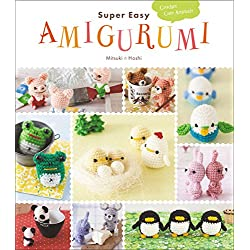 Super Easy Amigurumi: Crochet Cute Animals