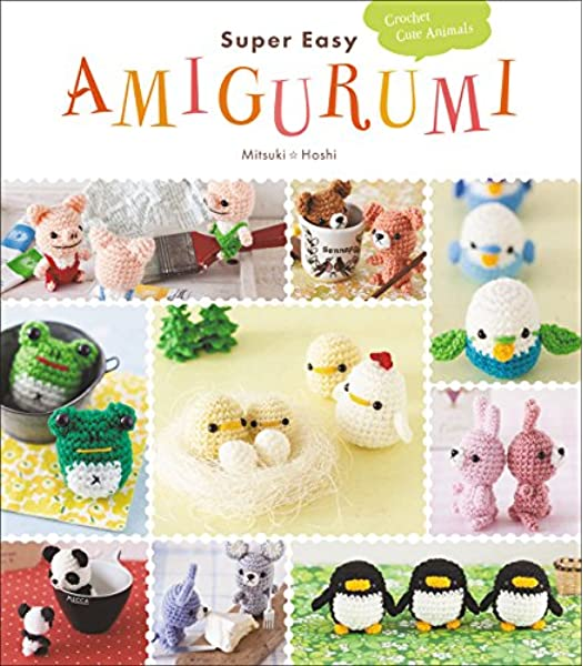 Super Easy Amigurumi: Crochet Cute Animals: Amazon.es: Hoshi, Mitsuki: Libros en idiomas extranjeros