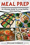 Meal Prep: Healthy Meal Prepping Recipes For Weight Loss, Lose Weight And Save Time With This Meal Prep Cookbook, Save Money And Time And Enjoy Delicious Food For You And Your Family!