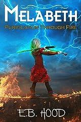 Melabeth Purification Through Fire: Purification Through Fire (Volume 3) Paperback
