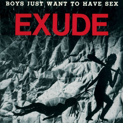 Boys Just Want To Have Sex Remastered By Exude On Amazon Music