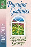 Pursuing Godliness: 1 Timothy (A Woman After God's Own Heart®)