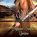 A Highland Knight's Desire: Highland Dynasty, Book 2 | Amy Jarecki