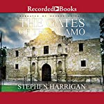 The Gates of the Alamo | Stephen Harrigan