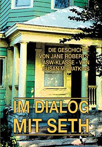 im-dialog-mit-seth-band-2-die-geschichte-von-jane-roberts-asw-klasse