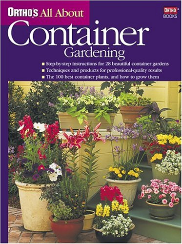 Ortho's All About Container Gardening (Ortho's All About Gardening)