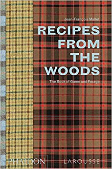 Recipes from the Woods: The Book of Game and Forage