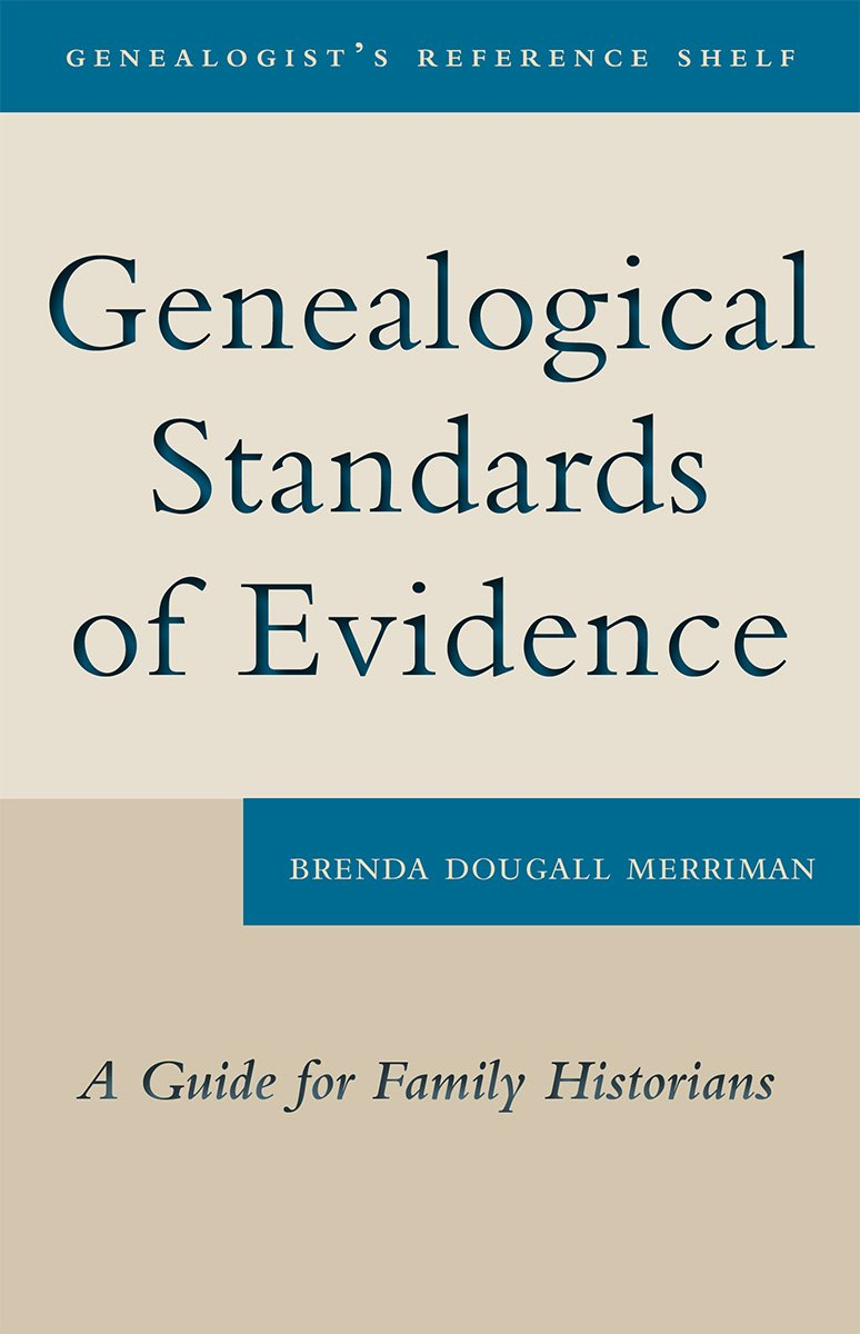 Genealogical Standards of Evidence: A Guide for Family Historians (Genealogist's Reference Shelf)