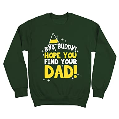 Amazoncom Bye Buddy Hope You Find Your Dad Funny Christmas Xmas