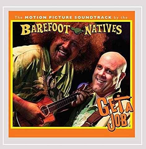 Get a Job (The Motion Picture Soundtrack) (Barefoot Natives)