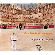 Le chemin de kung fu (French Edition)
