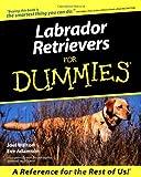 Labrador Retrievers for Dummies, Joel Walton and Eve Adamson, 0764552813
