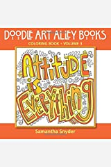 Attitude Is Everything: Coloring Book (Doodle Art Alley Books) (Volume 3) Paperback