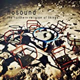 Northern Religion of Things by NOSOUND (2011-07-26)