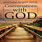 Conversations with God, Book 1 | Matthew Robert Payne