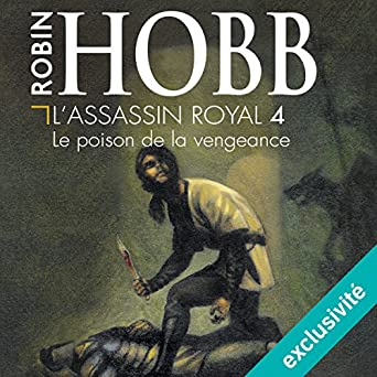 Amazon.com: Le poison de la vengeance: LAssassin royal 4 (Audible Audio Edition): Robin Hobb, Sylvain Agaësse, Audible Studios: Books