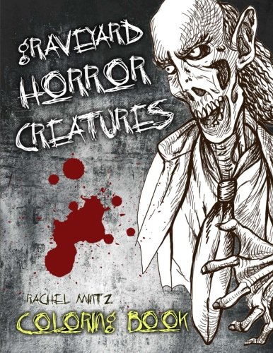 Graveyard Horror Creatures Coloring Book: 50 Hand Drawn Halloween Sketches, Demons, Scary Tombs, Monster Freaks - For Adults & -