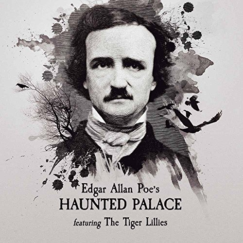 TIGER LILLIES - Edgar Allen Poe's Haunted Palace