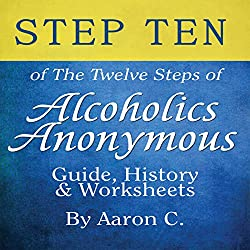 Step Ten of The Twelve Steps of Alcoholics Anonymous