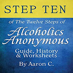 Step Ten of The Twelve Steps of Alcoholics Anonymous Audiobook