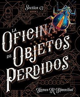 La oficina de objetos perdidos secci n 13 n 1 spanish edition kindle edition by james r - Oficina de objetos perdidos ...