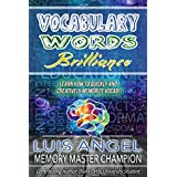 Vocabulary Words Brilliance: Learn How to Quickly and Creatively Memorize English Dictionary Vocab Words for SAT, ACT, & GRE Test Prep (Better Memory Now)