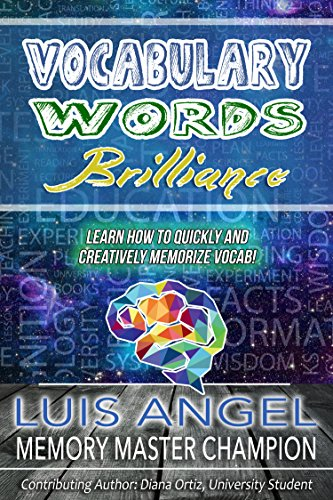 Vocabulary Words Brilliance: Learn How to Quickly and Creatively Memorize and Remember English Dictionary Vocab Words for SAT, ACT, & GRE Test Prep It (Better Memory -