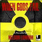 When Gods Fail: Volume 1 | Nelson Lowhim