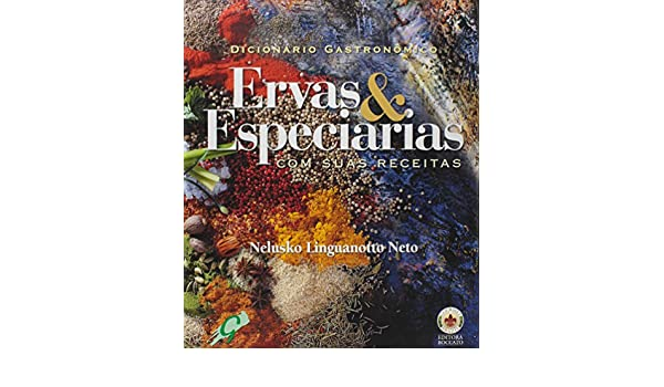 Ervas e Especiarias com Suas Receitas (Em Portuguese do Brasil): 9788575551110: Amazon.com: Books