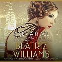 A Certain Age: A Novel Audiobook by Beatriz Williams Narrated by Mia Barron, Barbara Goodson, Adrienne Rusk