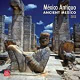 "Mexico Antiquo/Ancient Mexico 2013 Wall Calendar 12"" X 12"""