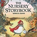 The Nursery Storybook   Georgie Adams