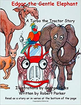 Edgar the Gentle Elephant: Turbo the Tractor helps Edgar at the zoo. Once when Turbo was as young as you he saw something shocking at the zoo. But .