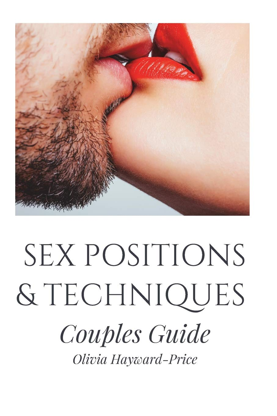 SEX POSITIONS & TECHNIQUES Couples Guide: Sex Positions, Sex Guide, Tantric  Sex, Kama Sutra Paperback – August 30, 2017