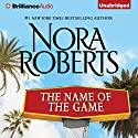 The Name of the Game: A Selection from California Dreams Audiobook by Nora Roberts Narrated by Kate Rudd